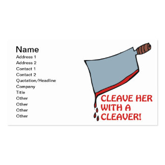Cleave Her With A Cleaver Business Card Templates