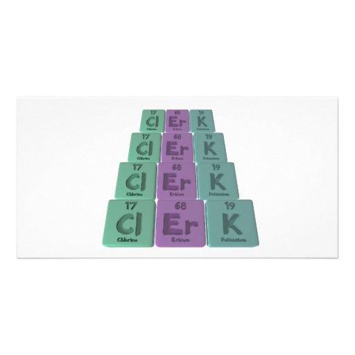 Clerk-Cl-Er-K-Chlorine-Erbium-Potassium.png Customized Photo Card