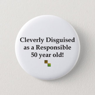 Cleverly Disguised 50! 6 Cm Round Badge
