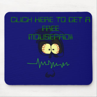 CLICK HERE TO GET A FREE MOUSEPAD!! MOUSE PAD