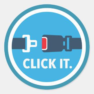 Click it. Period. Seat belt sign Classic Round Sticker