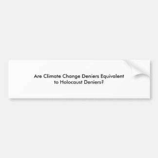 Climate Change Deniers Bumper Sticker