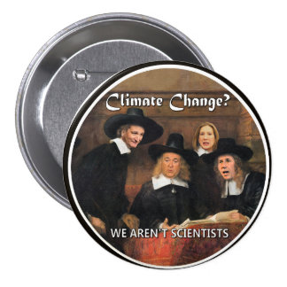 Climate Change Idiots 7.5 Cm Round Badge