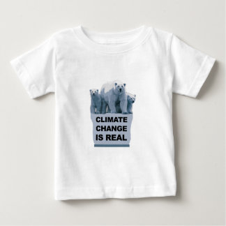 CLIMATE CHANGE IS REAL BABY T-Shirt