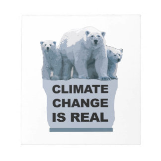 CLIMATE CHANGE IS REAL NOTEPAD