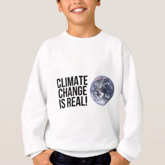 Climate Change is Real! Planet Earth World Sweatshirt