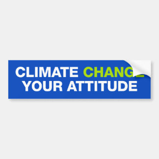 Climate Change Your Attitude Bumper Sticker
