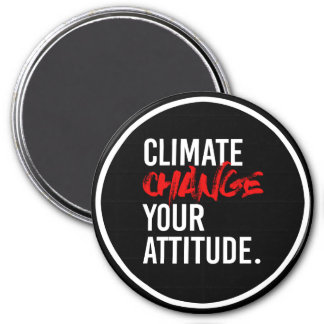 CLIMATE CHANGE YOUR ATTITUDE - - Pro-Science -- wh Magnet