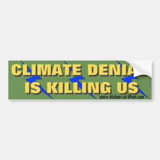 Climate Denial is Killing Us. - Bumper Sticker