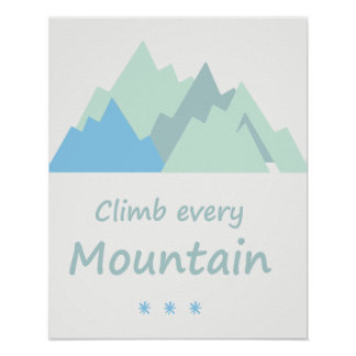 Climb Every Mountain Inspirational Quote Poster