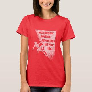 Climbing, Climber Quote. Inspirational Saying. T-Shirt