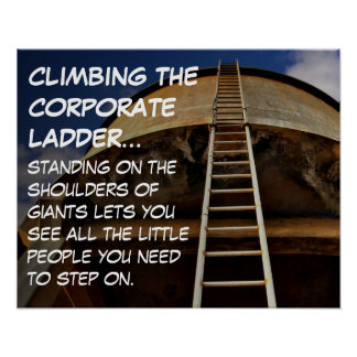 Climbing the corporate ladder gives perspective S Poster