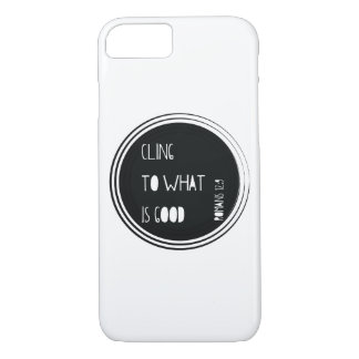 """Cling to what is good"" Bible verse iPhone 8/7 Case"