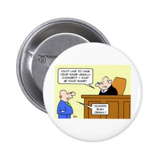 clinton bush obama judge change name pins