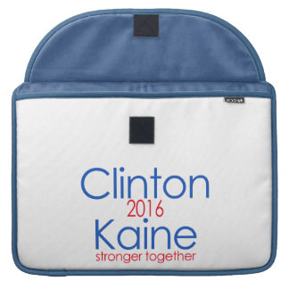 Clinton Kaine 2016 Stronger Together Sleeves For MacBook Pro