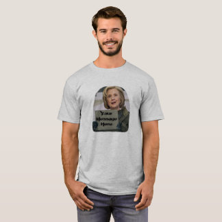 Clinton with sign - enter you message T-Shirt