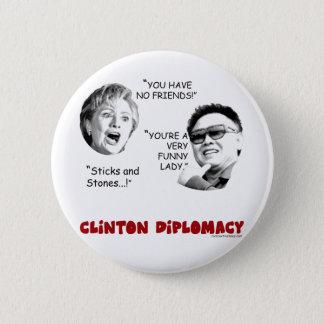 clintondiplomacy2 6 cm round badge
