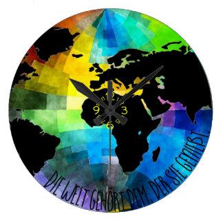 """Clock """"Die Welt belongs to that, which enjoys it."""