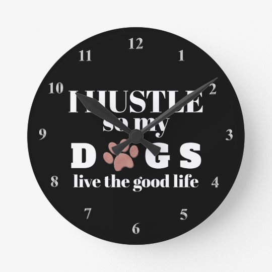 Clock for Dog Lovers Hustle Quote Typography