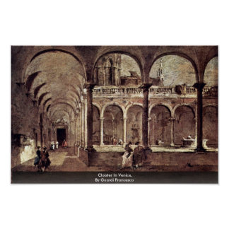 Cloister In Venice, By Guardi Francesco Posters
