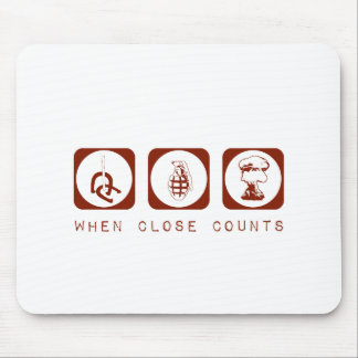 Close Only Counts In Horseshoes and Hand Grenades Mouse Pad