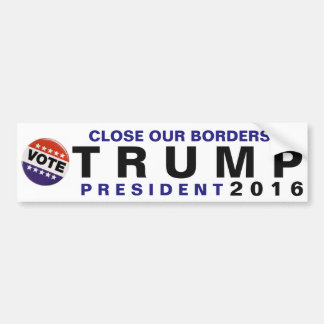 Close Our Borders Trump 2016 Political Bumper Bumper Sticker