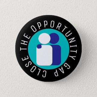 Close the Opportunity Gap Education Reform 6 Cm Round Badge