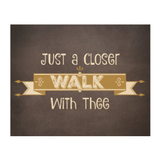 Closer Walk with Thee Quote Chalkboard Wood Canvases