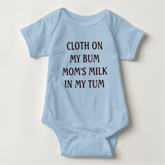 CLOTH ON MY BUM MOM'S MILK IN MY TUM BABY BODYSUIT