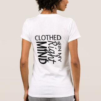Clothed & in My Right Mind Front/Back Bible Shirt