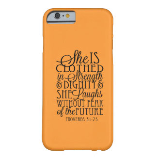 Clothed in Strength & Dignity Barely There iPhone 6 Case