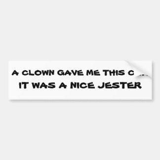 Clown Gave Me This Car Nice Jester Bumper Sticker