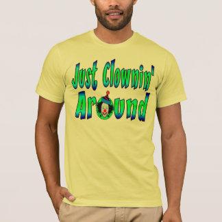 Clownin Around T-Shirt