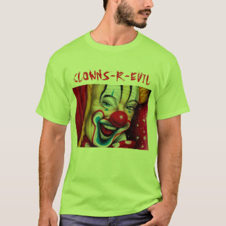 Clowns are evil. T-Shirt