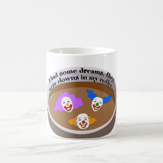 Clowns In My Coffee Mug
