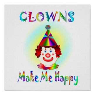 Clowns Make Me Happy Poster