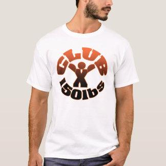 CLUB 150 LBS 2K15 T-Shirt