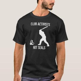 Club Activists, Not seals T-Shirt