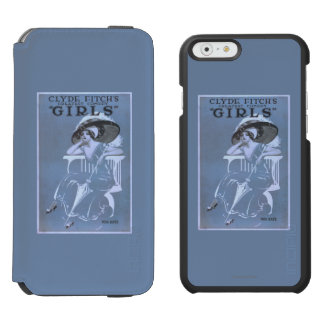 """Clyde Fitch's Greatest Comedy, """"Girls"""" Theatre Incipio Watson™ iPhone 6 Wallet Case"""