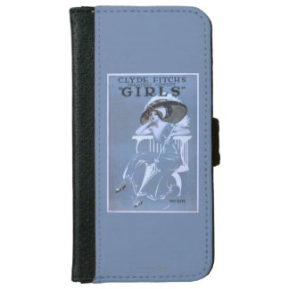 """Clyde Fitch's Greatest Comedy, """"Girls"""" Theatre iPhone 6 Wallet Case"""