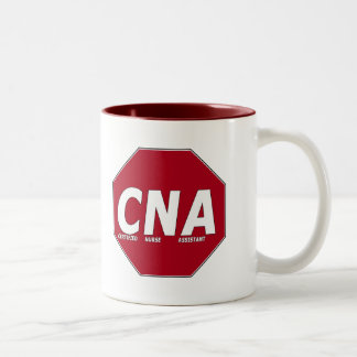 CNA STOP SIGN - CERTIFIED NURSE ASSISTANT Two-Tone COFFEE MUG