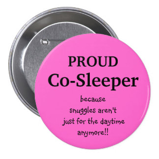Co-Sleeper, becausesnuggles aren't... - Customized 7.5 Cm Round Badge