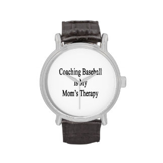 Coaching Baseball Is My Mom's Therapy Wristwatches