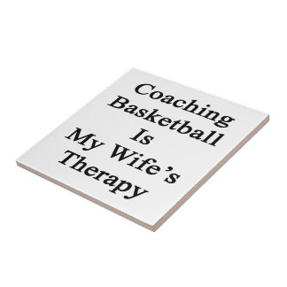 Coaching Basketball Is My Wife's Therapy Tile