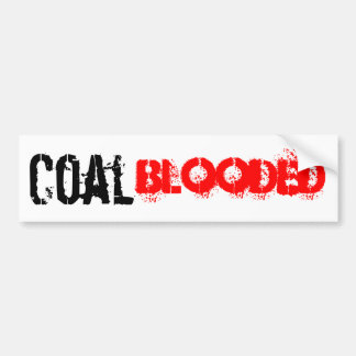Coal Blooded Bumper Sticker