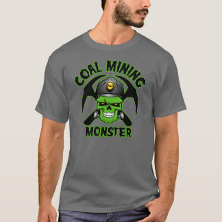 COAL MINING MONSTER T-Shirt