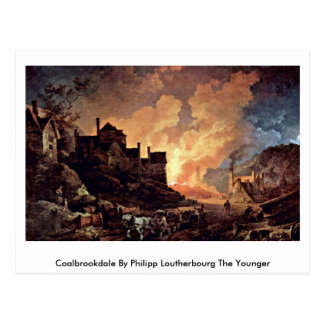 Coalbrookdale By Philipp Loutherbourg The Younger Postcard