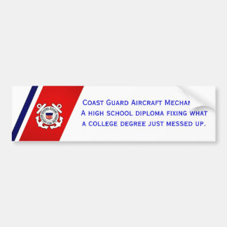 Coast Guard Aircraft Mechanics... Bumper Sticker
