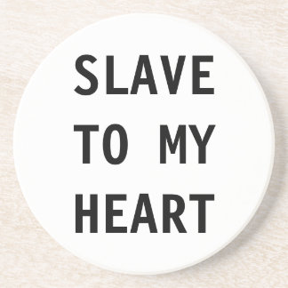 Coaster Slave To My Heart