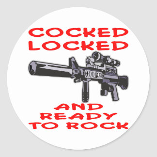 Cocked Locked And ready To Rock Round Sticker